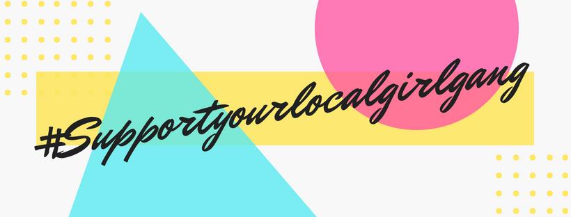 #Supportyourlocalgirlgang.png