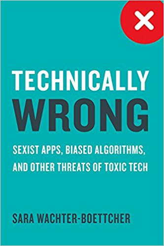 Book cover: Technically Wrong: Sexist Apps, Biased Algorithms, and Other Threats of Toxic Tech