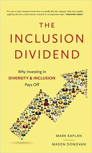 Image description: Cover of book The Inclusion Dividend: Why Investing in Diversity & Inclusion Pays Off. There is an illustration of an arrow filled with illustrations of diverse people.