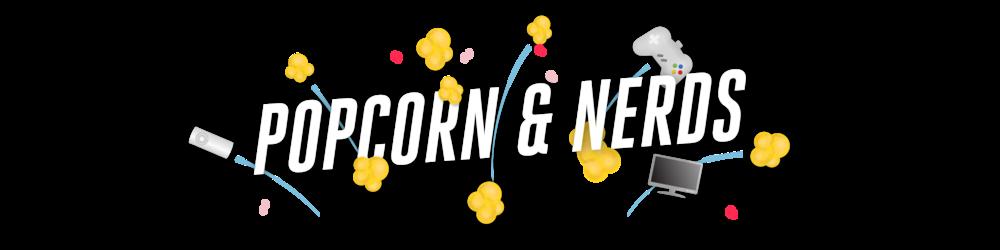 Popcorn & Nerds Podcast copy 3.png