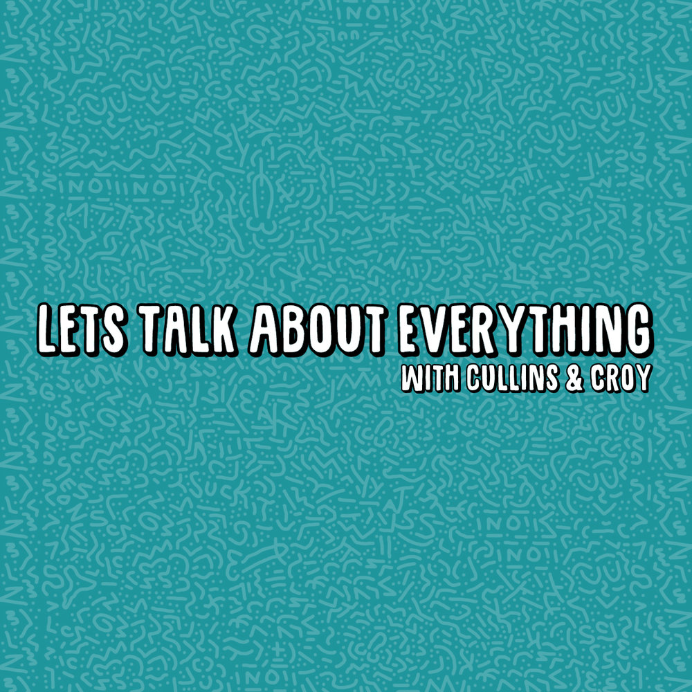 Let's Talk About Everything - A podcast that lives on no particular schedule where my friend Marcus and I recap the fuckery we find on the internet that week. Available on iTunes & Spotify.