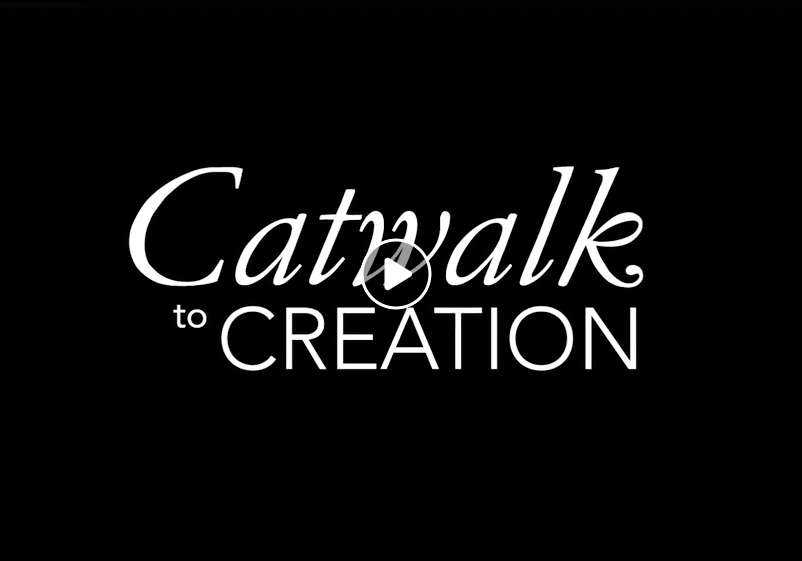 'Catwalk to Creation'   -
