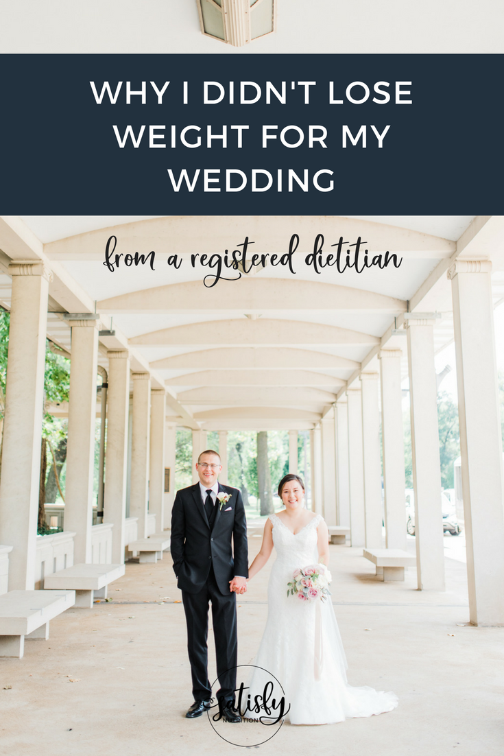 why I didn't lose weight for my wedding, from a registered dietitian
