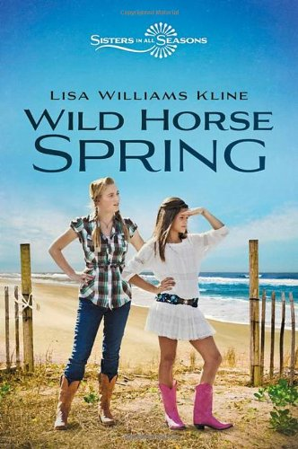 Wild Horse Spring  | Sisters In All Seasons Book 2 | Publisher: Zondervan