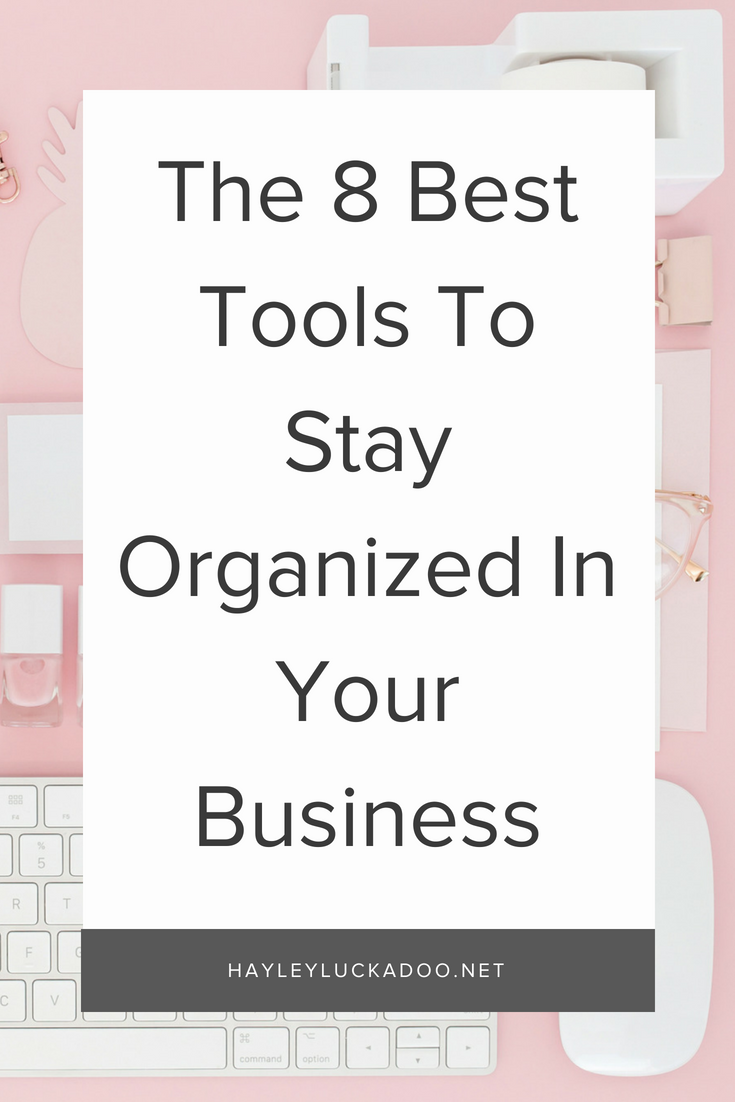 The 8 Best Tools To Stay Organized In Your Business