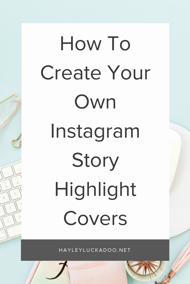 How To Create Your Own Instagram Story Highlight Covers