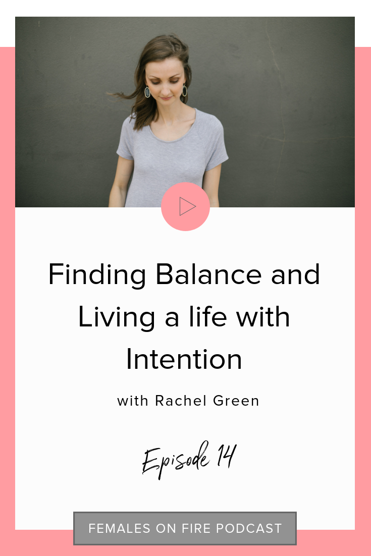 Finding Balance and Living a life with Intention with Rachel Green