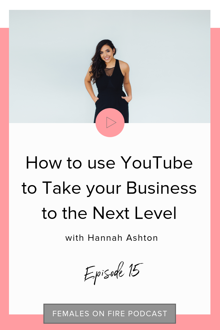How to use YouTube to Take your Business to the Next Level with Hannah Ashton