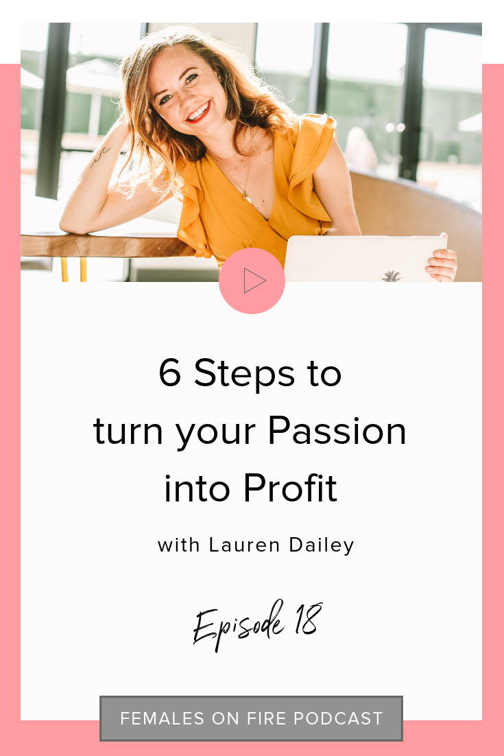 6 Steps to turn your Passion into Profit with Lauren Dailey