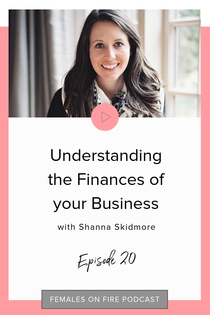 Understanding the Finances of your Business with Shanna Skidmore
