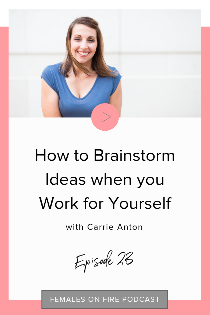 How to Brainstorm ideas when you Work for Yourself with Carrie Anton