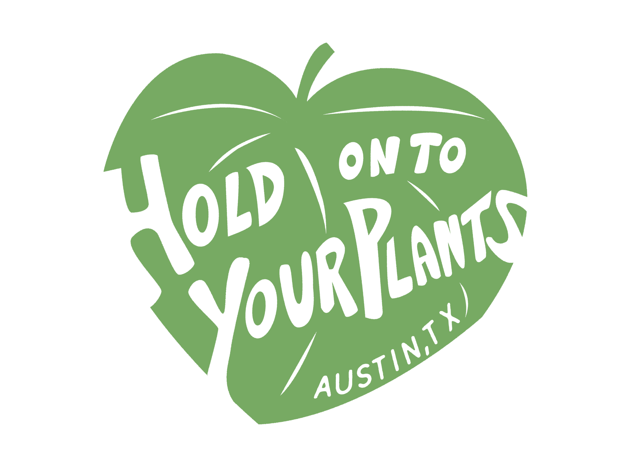 Hold on to Your Plants