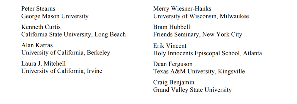 Former AP World History Course & Exam Leaders - Peter Sterns, Merry Wiesner-Hanks, Kenneth Curtis, Bram Hubbell, Alan Karras, Erik Vincent, Laura J. Mitchell, Dean Ferguson, Craig Benjamin