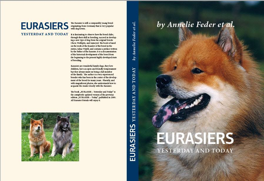 CONTENTS: History, Breed Standard, Traits and Characteristics, The Family Dog, Breeding, Reproduction, Raising of Puppies, Social Behaviour of Puppies, Adopting a Eurasier, Eurasiers in Everyday Life, All you want to know…, Eurasiers World-wide