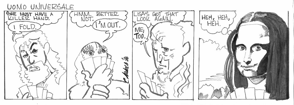 """""""Uomo Universale""""  (Renaissance Man) was my first comic strip in the style of newspaper strips. Prior to this, my comics were always in comic book or graphic novel format. This series appeared in a free monthly local arts publication, """"Scene."""" This series appeared circa 1996-ish. At the time in my life I was studying art history, reading a lot of """"Non Sequitur"""" and """"The Far Side"""" and I worked for a national toy retailer. You can find examples of all of these things in this strip.   See """"Uomo Universale"""" here."""