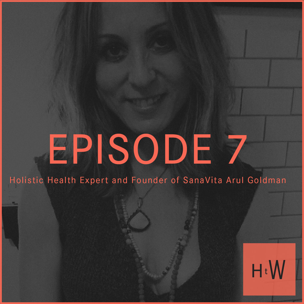 EPISODE 7 :  Holistic Health Expert & Founder of SanaVita Arul Goldman,