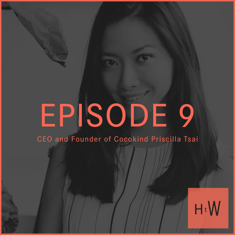 EPISODE 9 :  CEO and Founder of Cocokind Priscilla Tsai