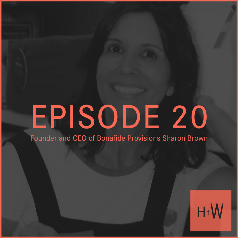 EPISODE 20 :  Founder and CEO of Bonafide Provisions Sharon Brown