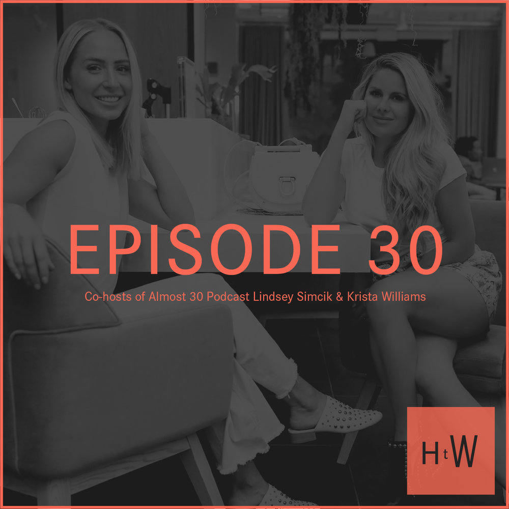 EPISODE 30 :  Co-hosts of Almost 30 Podcast Lindsey Simcik & Krista Williams