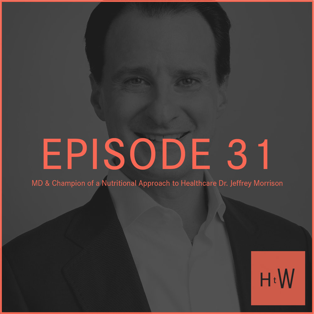 EPISODE 31 :  Functional medicine doctor & Author Dr. Jeffrey Morrison