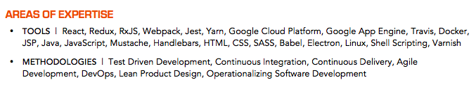 This resume example breaks out the skills by category, in this case, web development tools and methodologies.