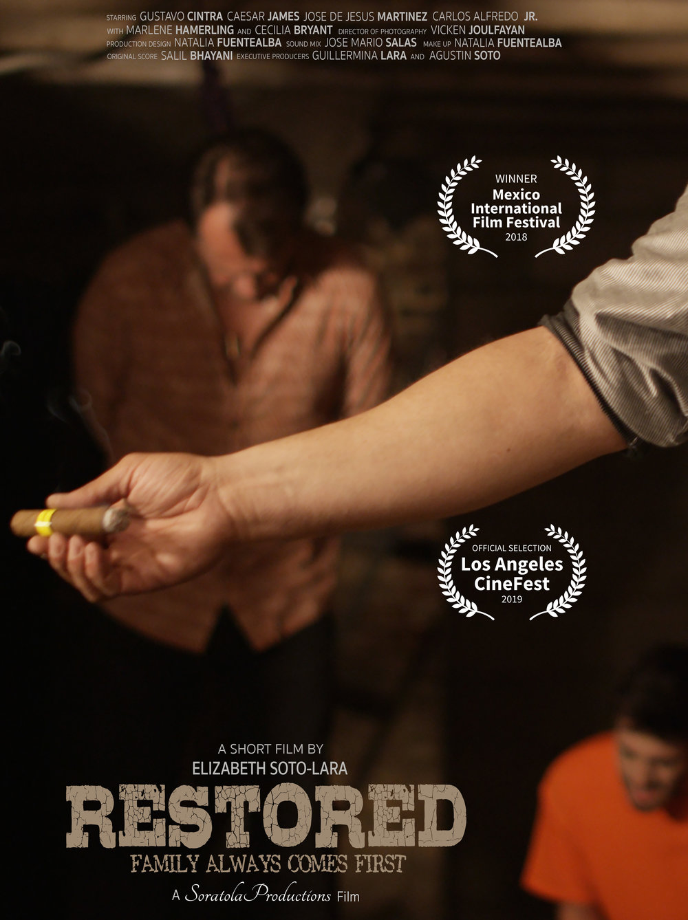 Restored (2017) - (Short Film)Director/Screenwriter: Elizabeth Soto-LaraDirector of Photography: Vicken JoulfayanGenre: DramaLanguage: English/Spanish (Subtitles)Logline:A man who was forced to become a criminal in order to be part of his family, fights for his life in the hospital while his soul is floating in Limbo reviving his memories of the life of violence he never wanted.
