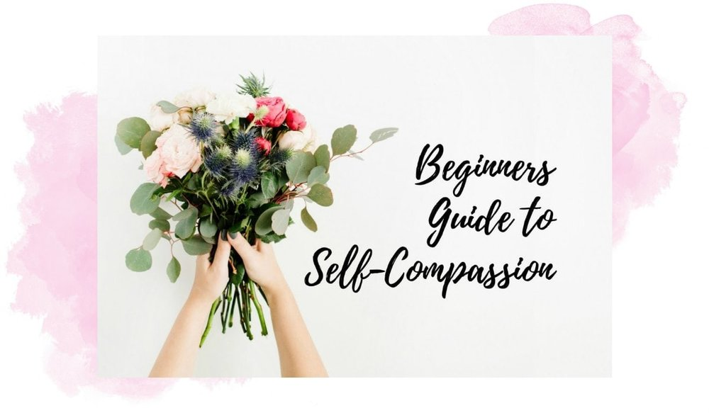 Beginners guide to self-compassion blog banner watercolour-min.jpg