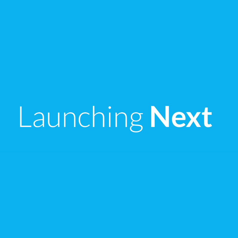 launchingnext.png