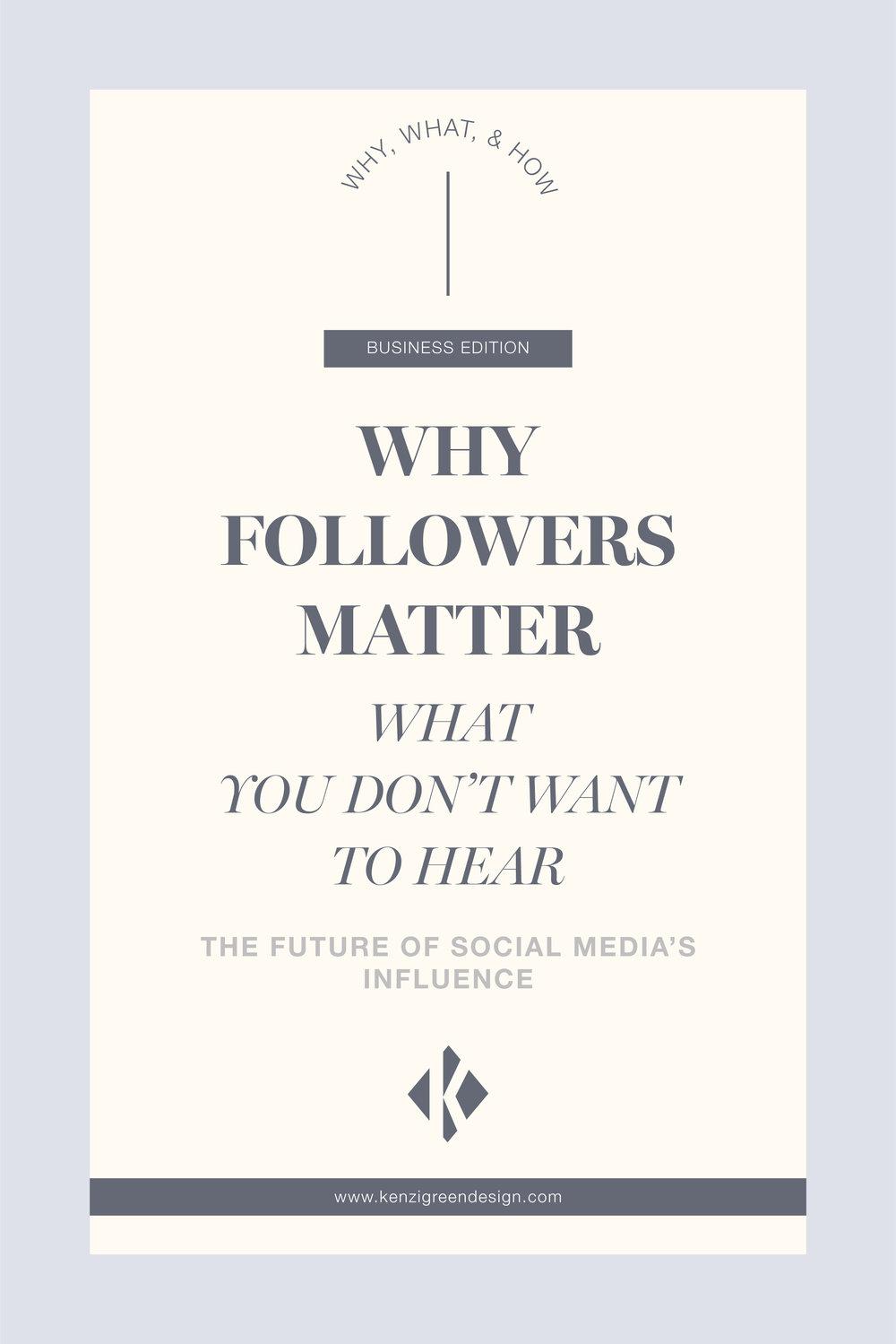 Why Followers Matter (What You Don't Want to Hear) by Kenzi Green Design #socialmedia #instagram #socialmediamarketing