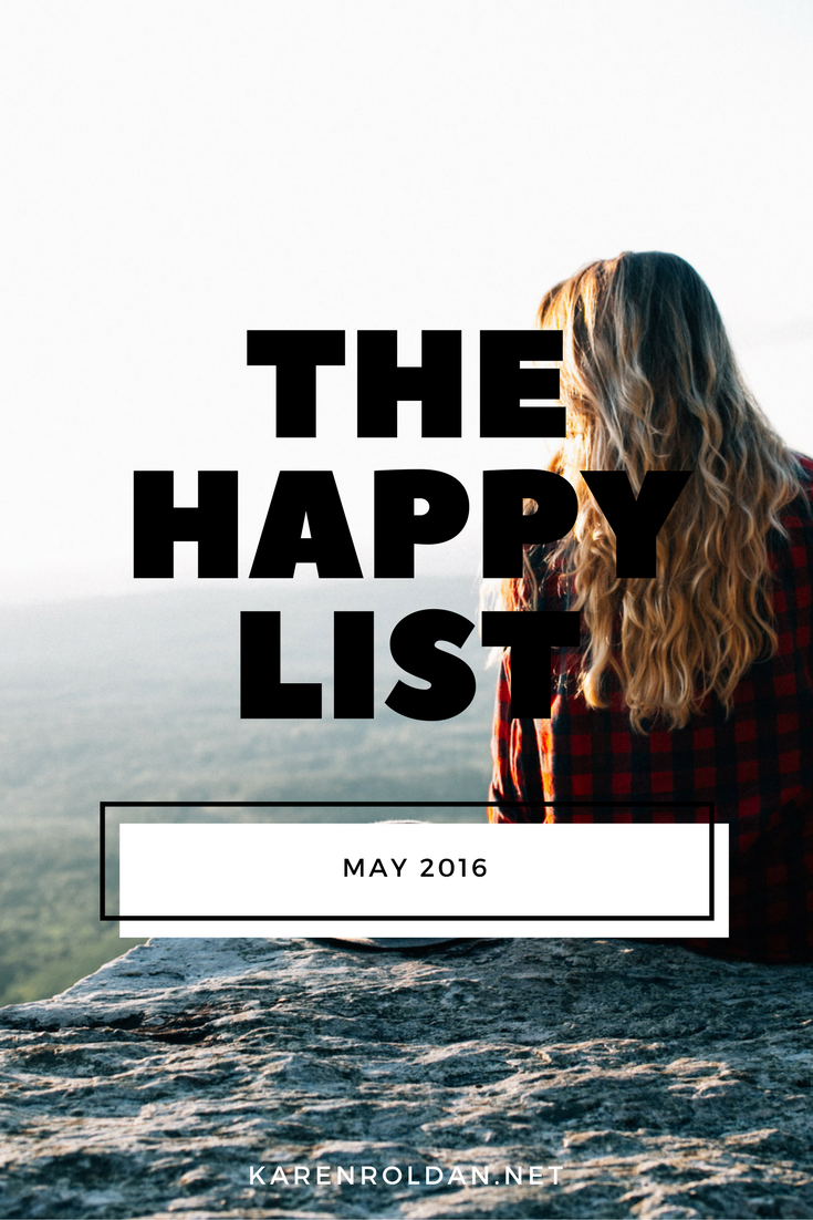 The Happy List: May 2016 1