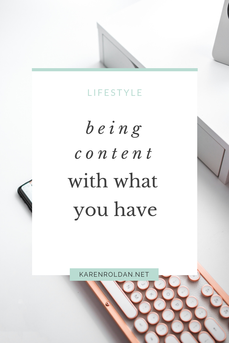 Being content is defined in different ways. To me, being content means knowing where you are now, and appreciating what you have. I'm contented with what I have now, but it doesn't mean I just sit on my couch and do nothing. Being content is not a destination, but a process.