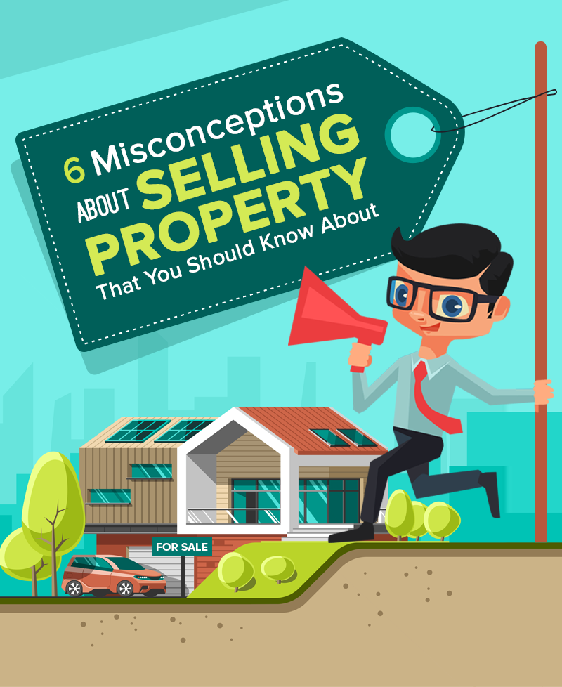 6 Misconceptions About Selling Property That You Should Know About