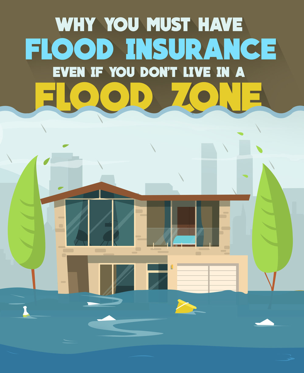 Why You Must Have Flood Insurance Even If You Don't Live In A Flood Zone
