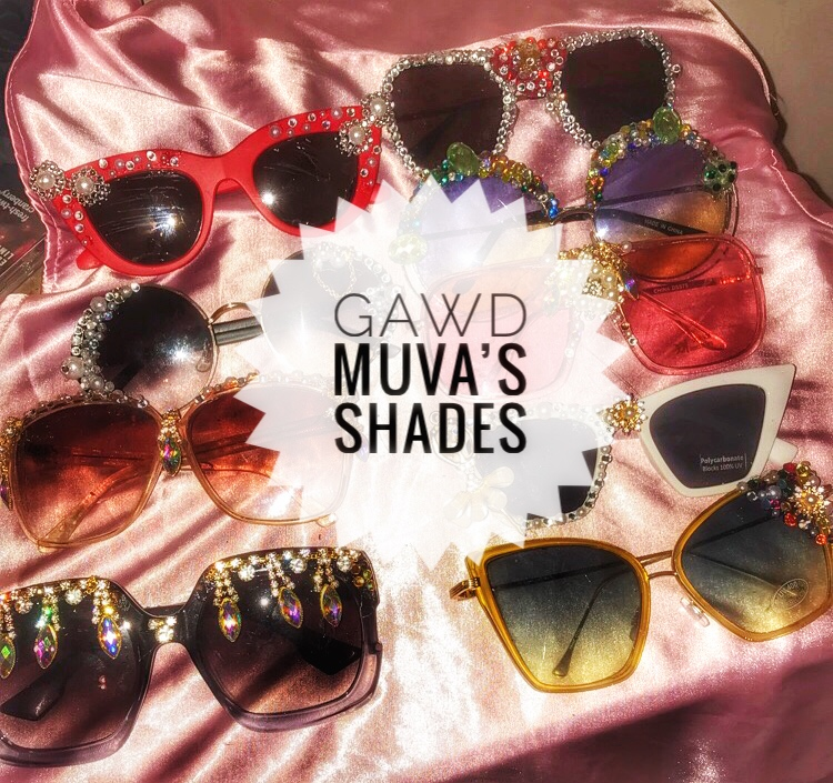 """Gawd Muva's shades collection - The """"Gawd Muva's Shades"""" Collection were created to personally bring """"luxury and glamour"""" to beautiful women EVERYWHERE. Each pair is custom-designed and No two pair are made alike."""