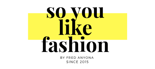 SO YOU LIKE FASHION