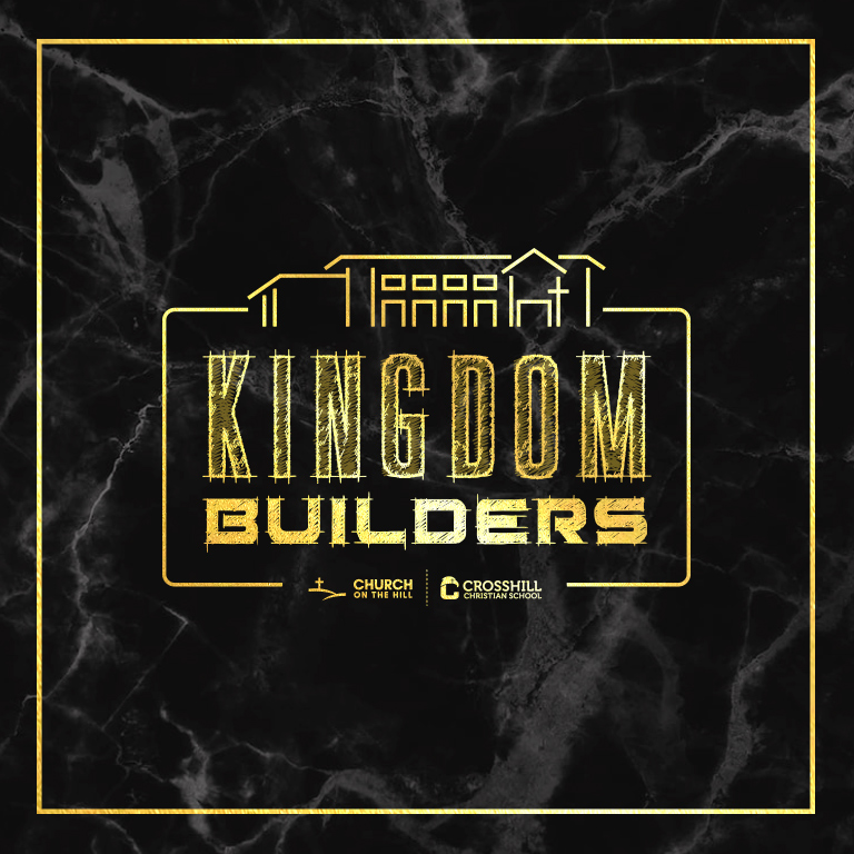 Kingdom Builders — Church on the Hill