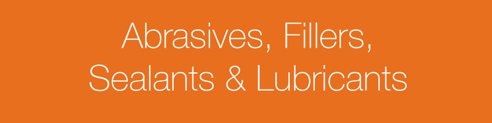 Abrasives fillers sealants and lubricants