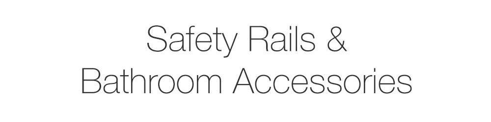 Safety Rails and Bathroom Accessories