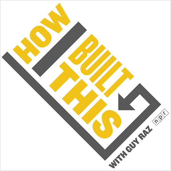 How I Built This with Guy Raz -