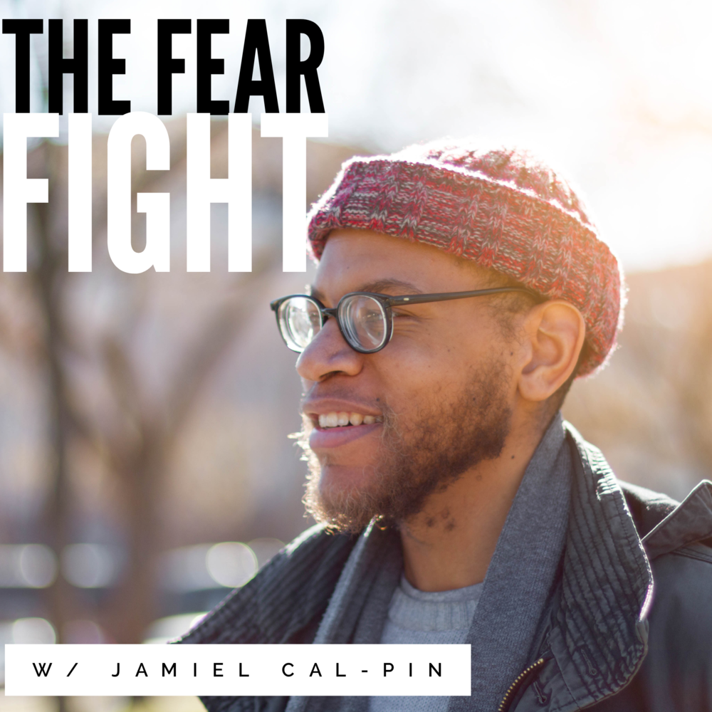 The Fear Fight Podcast interview With Jamiel Callaway-Pinckney