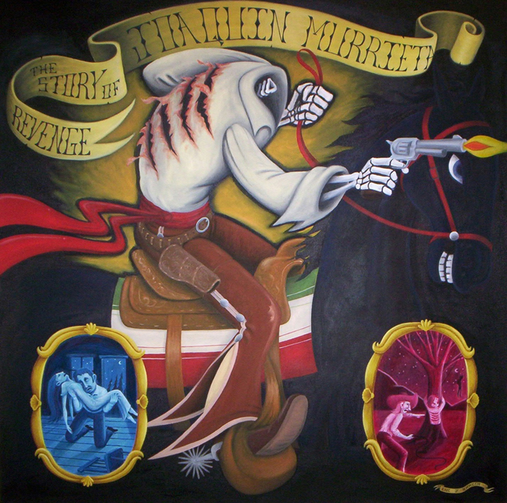 Revenge, the story of Joaquin Murrieta    Oil on Canvas, 4'X4'