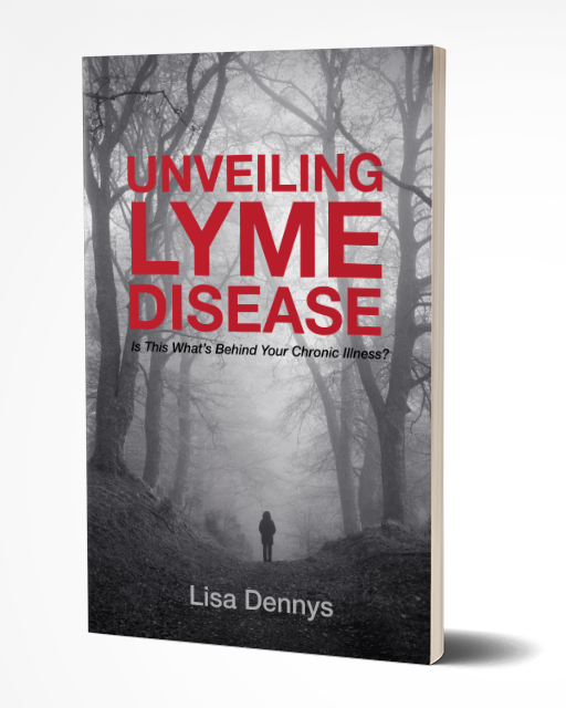 "Creating a Path from Chronic Illness to Healing: You Can Do It! - ""The navigating of life with chronic illness on any given day, whilesimply trying to function in theworld, is a feat in itself. You arebraver than you may realize.""Lisa Dennys, AuthorUnveiling Lyme Disease: Is This What's Behind Your Chronic Illness?"