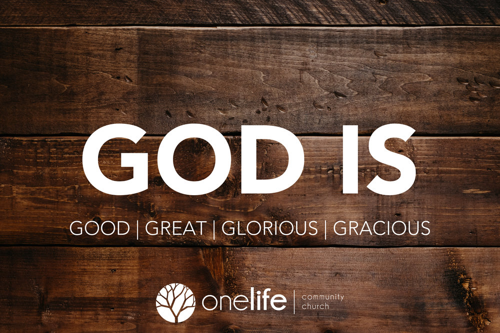 God Is - Four week series on the Four G's of who God is