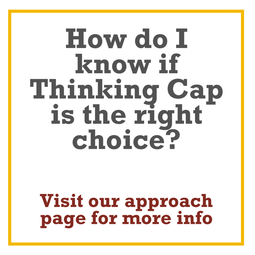 How do I know if Thinking Cap is the right choice?