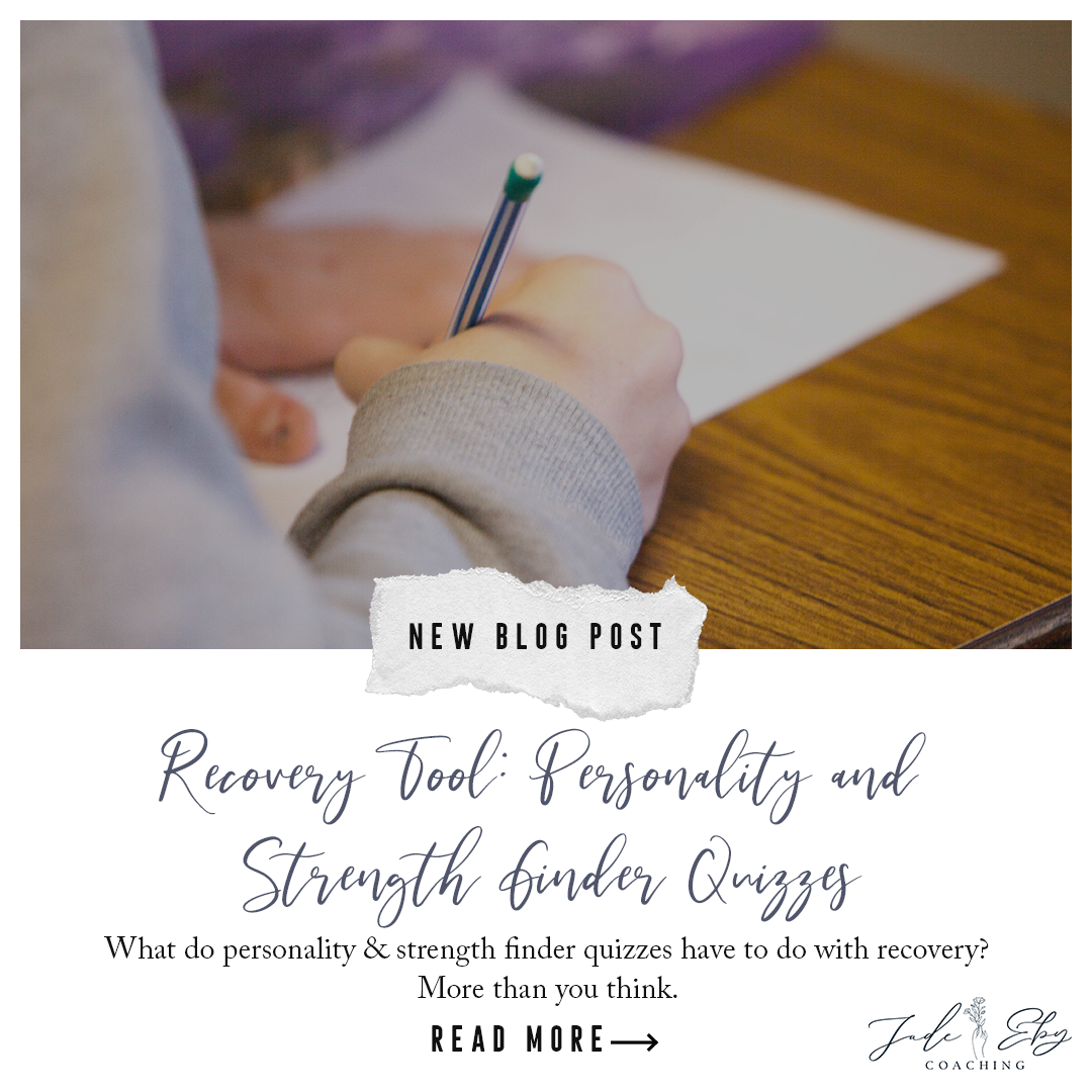 Recovery Tool: Personality and Strength Finder Quizzes — Jade Eby