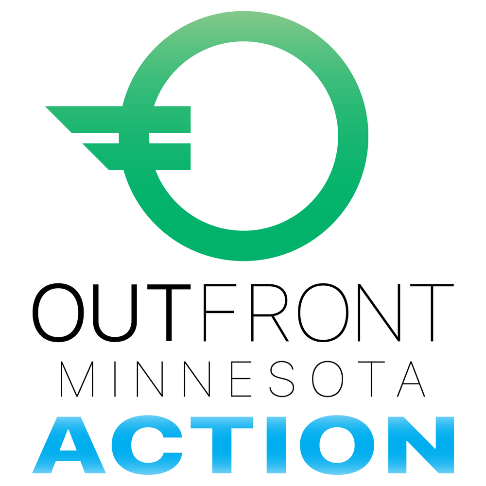 "OutFront Minnesota Endorsement - ""OutFront Minnesota's mission is to create a state where lesbian, gay, bisexual, transgender, and queer people are free to be who they are, love who they love, and live without fear of violence, harassment or discrimination.We envision a state where LGBTQ individuals have equal opportunities, protection and rights. We are working toward the day when all Minnesotans have the freedom, power and confidence to make the best choices for their own lives.""outfront.orgAugust 27, 2018"