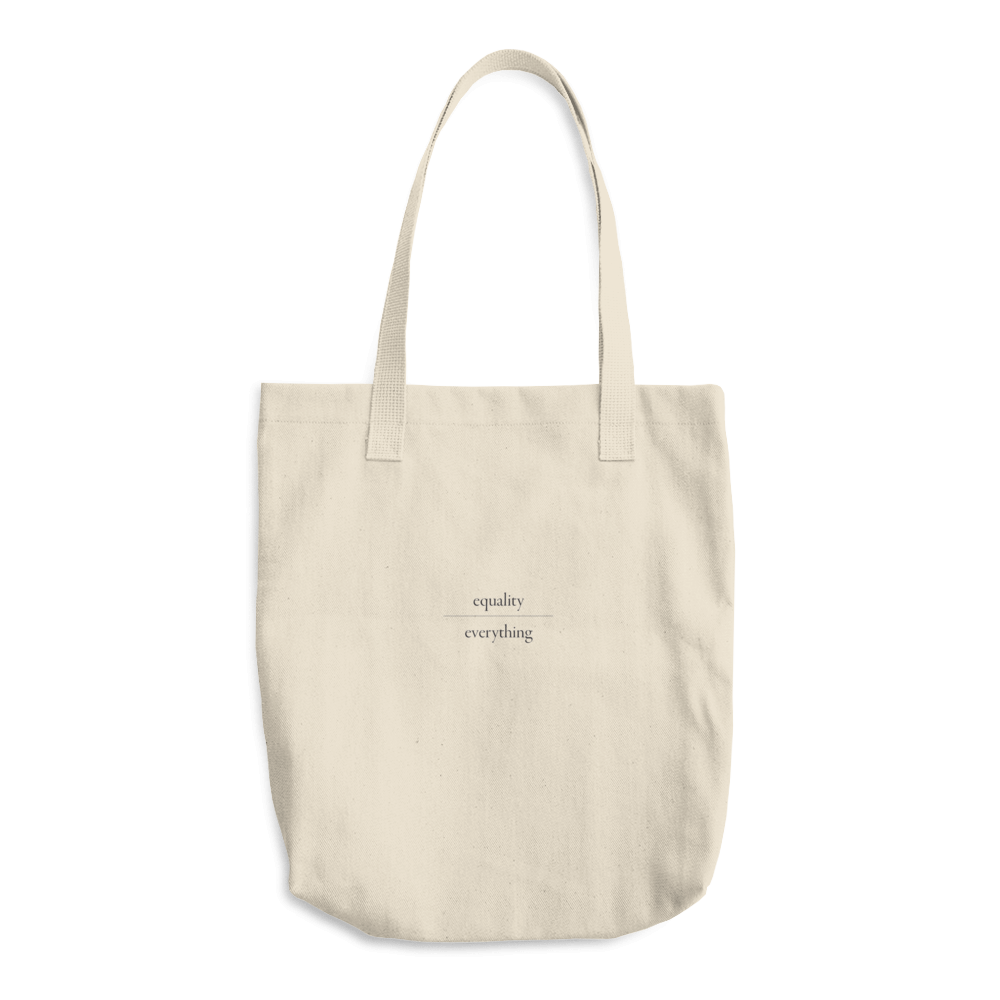 Equality Over Everything Tote - $25