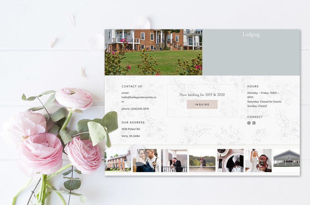 Footer - The footer on Belle Garden highlights the call to action of inquiring about the venue and provides information about the location and hours of the venue. The use of the custom pattern also lends to the custom experience.