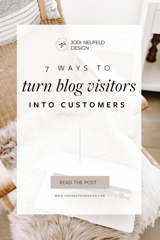 7 ways to turn blog visitors into customers by Jodi Neufeld Design