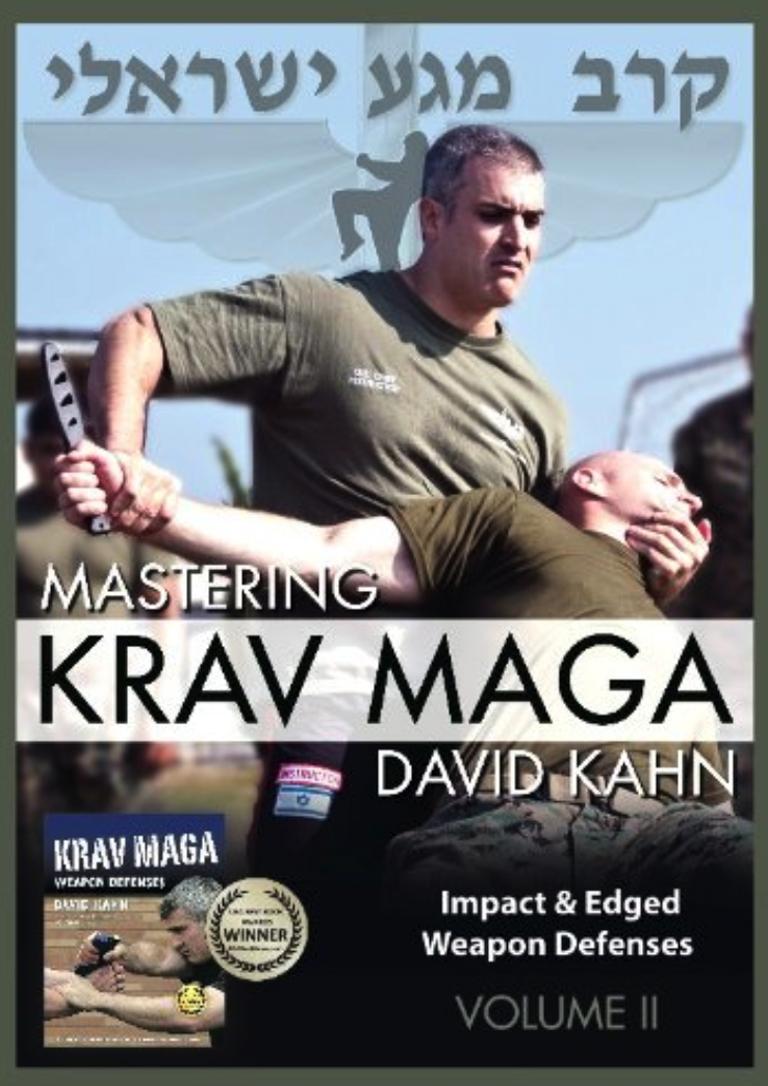 MASTERING KRAV MAGA SELF DEFENSE:VOLUME II IMPACT & EDGED WEAPON DEFENSES (BEGINNER TO EXPERT)